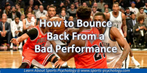 Bouncing Back From a Bad Performance