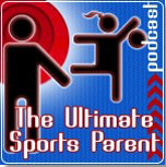 The Ultimate Sports Parent Radio Show