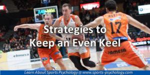 Keeping an Even Keel in Sports