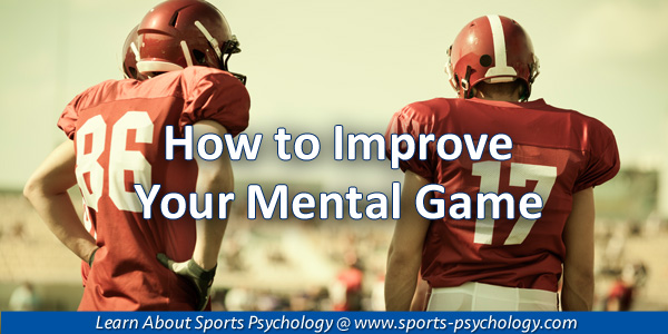 Improving Your Mental Game